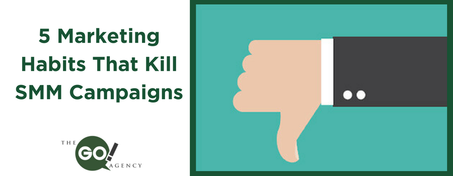 5 Marketing Habits That Kill SMM Campaigns