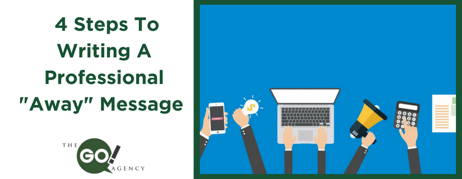 "4 Steps To Writing A Professional ""Away"" Message"