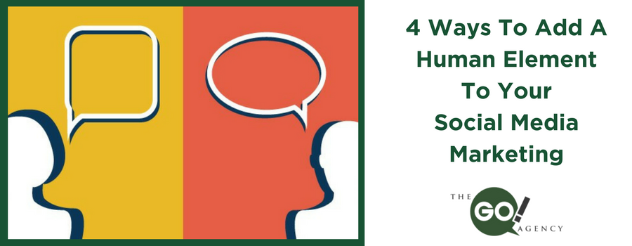 4 Ways To Add A Human Element To Social Media Marketing