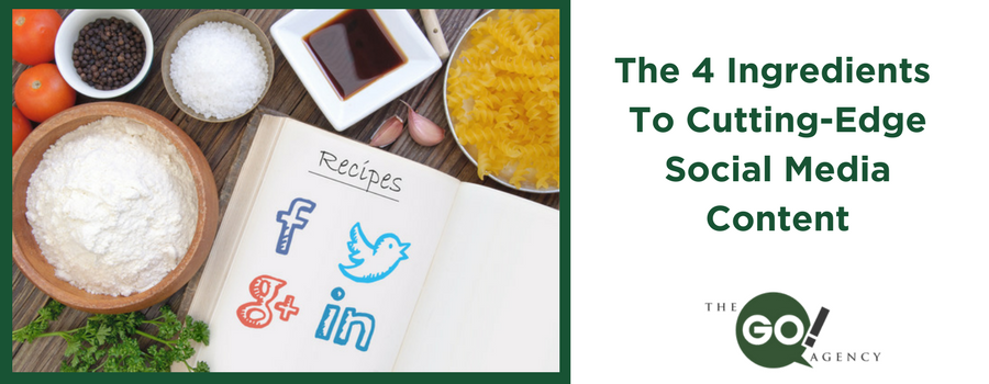 The 4 Ingredients To Cutting-Edge Social Media Content