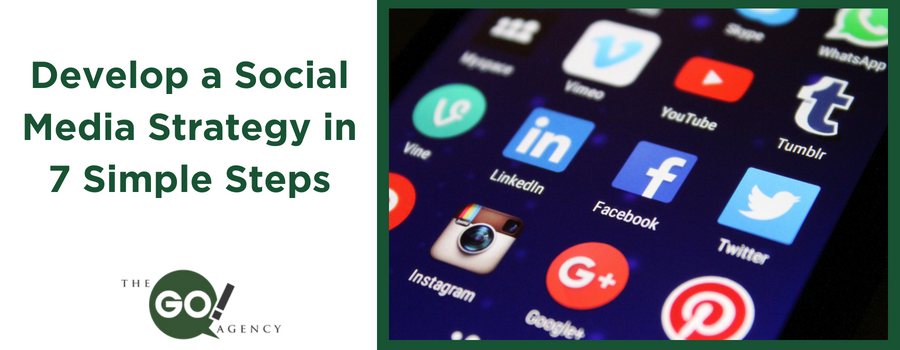 Develop a Social Media Strategy in 7 Simple Steps