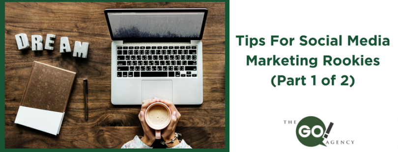 Tips For Social Media Marketing Rookies (Part 1 of 2)